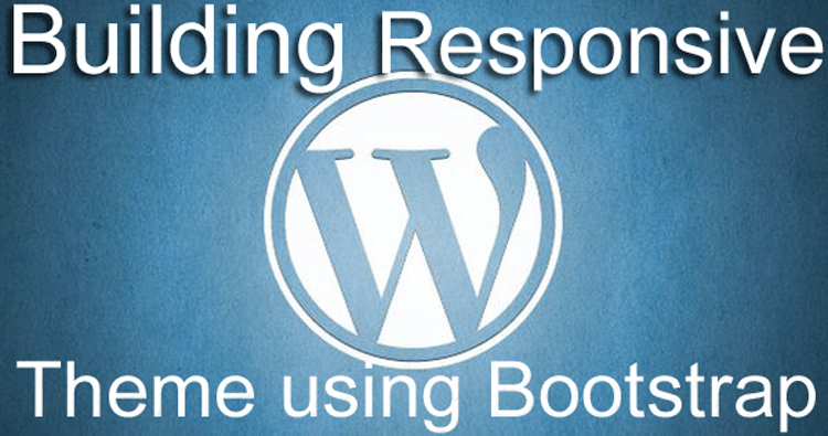 A Tutorial on Building Responsive WordPress Theme Using Bootstrap