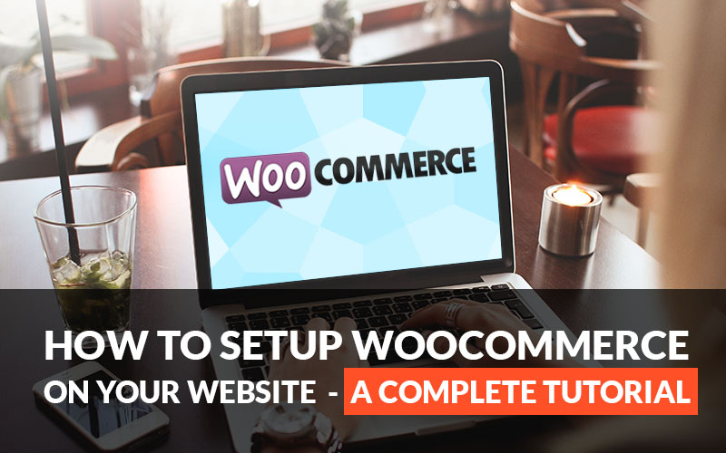 How to Setup WooCommerce on Your Website