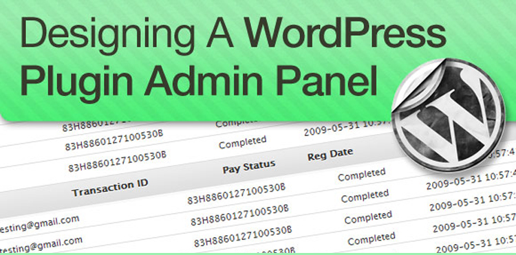 How To Design And Style Your WordPress Plugin Admin Panel - admin tutorials for wordpress