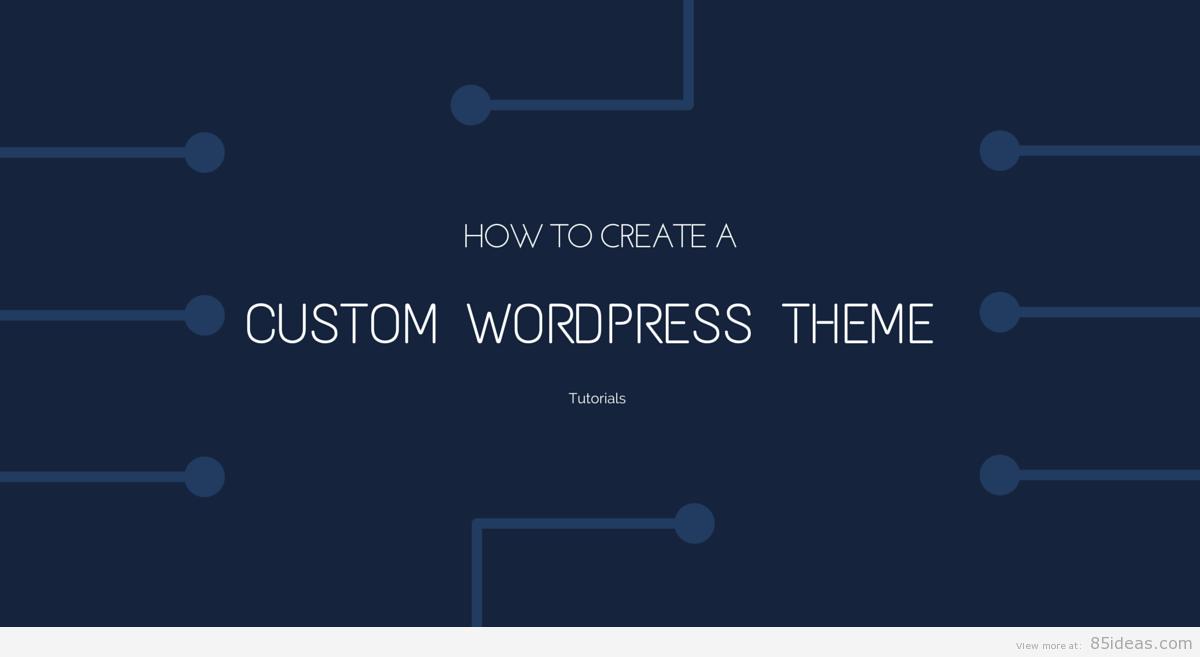How to Create a Custom WordPress Theme
